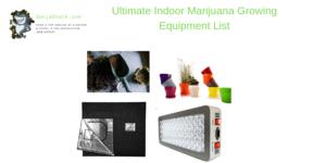 Indoor Marijuana Equipment Growing List