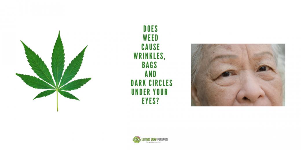 Weed Cause Dark Circles Under Eyes and Wrinkles